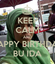 KEEP CALM AND HAPPY BIRTHDAY BU IDA - Personalised Poster large