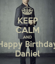 KEEP CALM AND Happy Birthday Daniel - Personalised Poster large
