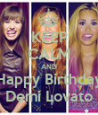 KEEP CALM AND Happy Birthday Demi Lovato - Personalised Poster large