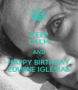KEEP CALM AND HAPPY BIRTHDAY EDURNE IGLESIAS - Personalised Poster large