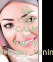 KEEP CALM AND Happy  Birthday  hanin  - Personalised Poster large