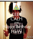 KEEP CALM AND Happy Birthday Harry - Personalised Poster large