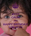 KEEP CALM AND HAPPY BIRTHDAY  LOUJAYN  - Personalised Poster large