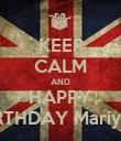 KEEP CALM AND HAPPY BIRTHDAY Mariyam - Personalised Poster large