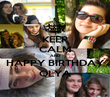 KEEP CALM AND HAPPY BIRTHDAY OLYA - Personalised Poster large