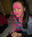 KEEP CALM and happy birthday Sarah Bule - Personalised Poster large