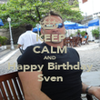 KEEP CALM AND Happy Birthday Sven - Personalised Poster large