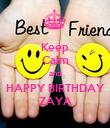 Keep Calm and HAPPY BIRTHDAY ZAYA - Personalised Poster large