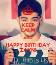 KEEP CALM AND HAPPY BIRTHDAY ZAYN! - Personalised Poster large