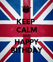 KEEP  CALM AND HAPPY BITHDAY - Personalised Poster large