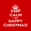 KEEP CALM AND HAPPY CHRISTMAS! - Personalised Poster large