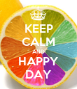 KEEP CALM AND HAPPY DAY - Personalised Poster large