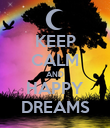KEEP CALM AND HAPPY DREAMS - Personalised Poster large