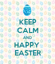 KEEP CALM AND HAPPY  EASTER - Personalised Poster large