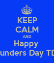 KEEP CALM AND Happy  Founders Day TDG - Personalised Poster large