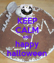 KEEP CALM AND happy halloween - Personalised Poster large