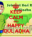 KEEP CALM AND HAPPY IDUL ADHA - Personalised Poster large