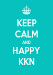 KEEP CALM AND HAPPY KKN - Personalised Poster large