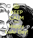 KEEP CALM AND Happy LuAr Day! - Personalised Poster large