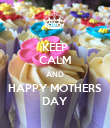 KEEP CALM AND HAPPY MOTHERS DAY - Personalised Poster large