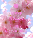 KEEP CALM AND happy  my birthday - Personalised Poster large