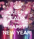 KEEP CALM AND HAPPY NEW YEAR! - Personalised Poster large