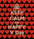 KEEP CALM AND HAPPY V Day - Personalised Poster large