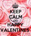 KEEP CALM AND HAPPY VALENTINES  - Personalised Poster small