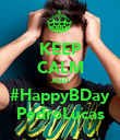 KEEP CALM AND #HappyBDay PedroLucas - Personalised Poster large