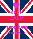 KEEP CALM AND hare best mates x - Personalised Poster large