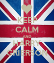 KEEP CALM AND HARRY GRIERSON - Personalised Poster large
