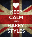 KEEP CALM AND HARRY STYLES - Personalised Poster large