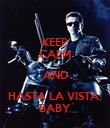 KEEP CALM AND HASTA LA VISTA, BABY - Personalised Poster large