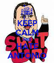 KEEP CALM AND HATE ANTONIO - Personalised Poster small