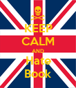 KEEP CALM AND Hate Book - Personalised Poster large