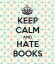 KEEP CALM AND HATE BOOKS - Personalised Poster large