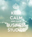 KEEP CALM AND HATE BUSINESS STUDIES - Personalised Poster large