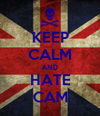 KEEP CALM AND HATE CAM - Personalised Poster large