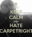 KEEP CALM AND HATE CARPETRIGHT - Personalised Poster large