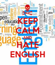 KEEP CALM AND HATE ENGLISH - Personalised Poster large