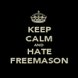 KEEP CALM AND HATE FREEMASON - Personalised Poster large