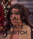 KEEP CALM AND HATE GABITCH  - Personalised Poster large