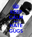 KEEP CALM AND HATE GUGS - Personalised Poster large