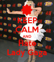 KEEP CALM AND Hate Lady Gaga - Personalised Poster large