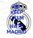 KEEP CALM AND HATE MADRID - Personalised Poster large