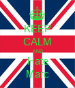 KEEP CALM AND Hate Marc - Personalised Poster large
