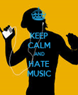 KEEP CALM AND HATE MUSIC - Personalised Poster large