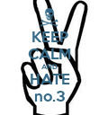 KEEP CALM AND HATE no.3 - Personalised Poster large