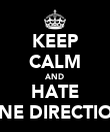 KEEP CALM AND HATE ONE DIRECTION - Personalised Poster large