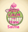 KEEP CALM AND Hate Salma  - Personalised Poster large